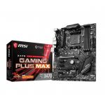 Carte Mère MSI X470 Gaming Plus Max - Socket AM4 - livrable en France